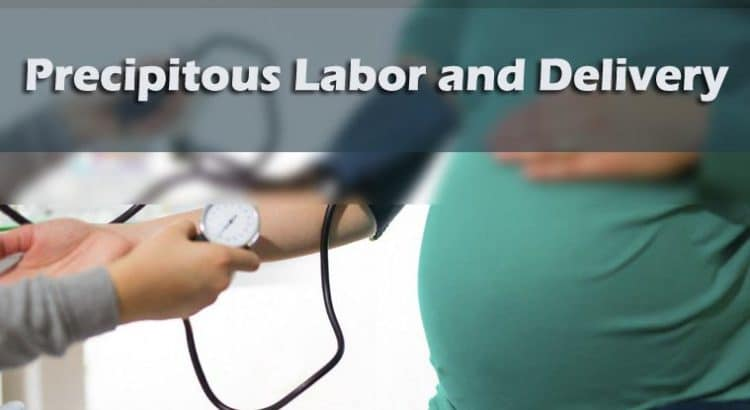 Precipitous Labor and Precipitous Delivery