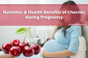 Nutrition and Health Benefits of Cherries during Pregnancy